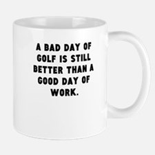 A Bad Day Of Golf Mugs
