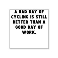 A Bad Day Of Cycling Sticker