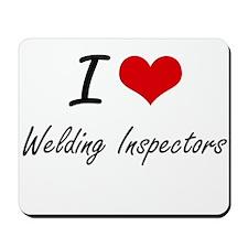 I love Welding Inspectors Mousepad