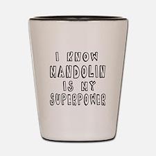Mandolin is my superpower Shot Glass