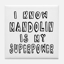 Mandolin is my superpower Tile Coaster