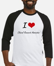 I love Clinical Research Associate Baseball Jersey