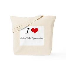 I love Medical Sales Representatives Tote Bag
