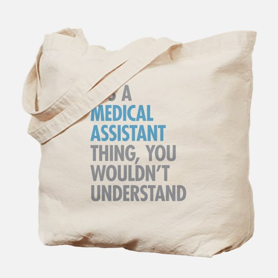 Medical Assistant Thing Tote Bag
