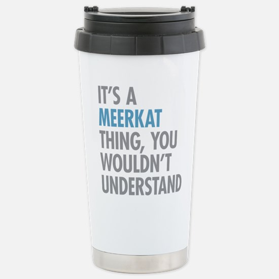 Meerkat Thing Stainless Steel Travel Mug