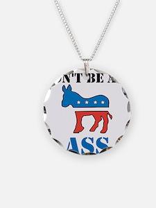 Dont Be A Democrat Necklace