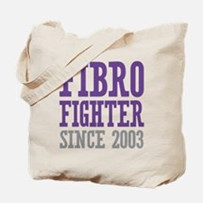 Fibro Fighter Since 2003 Tote Bag