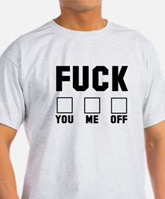 Fuck You Me Off T-Shirt