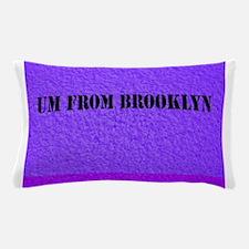 UM FROM BROOKLYN - PURPLE Pillow Case