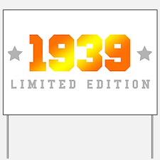 Limited Edition 1939 Birthday Yard Sign