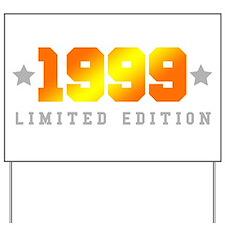 Limited Edition 1999 Birthday Shirt Yard Sign