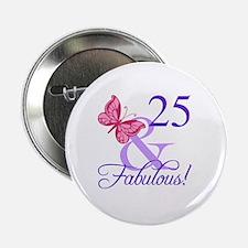 "Fabulous 25th Birthday 2.25"" Button"