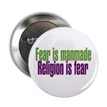 Fear Is Manmade ~ Religion Is Fear Button