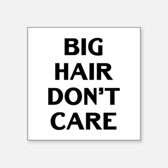 "Big Hair Square Sticker 3"" x 3"""