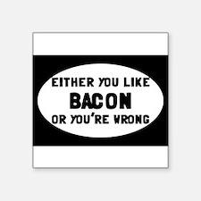 """Cute Bacon joke Square Sticker 3"""" x 3"""""""