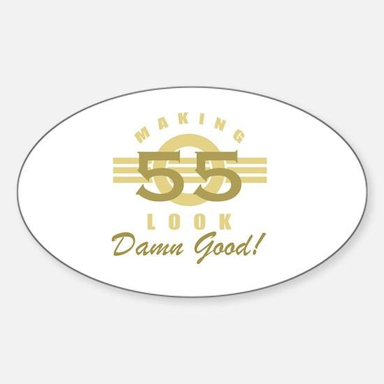 Making 55 Look Good Sticker (Oval)