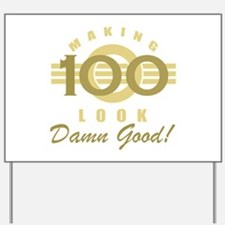 Making 100 Look Good Yard Sign
