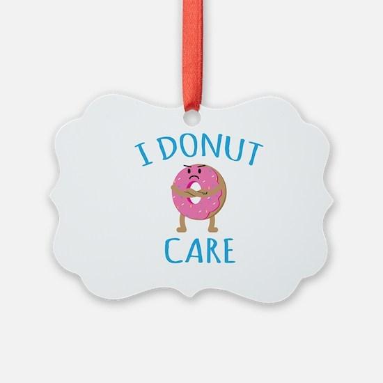 I Donut Care Ornament