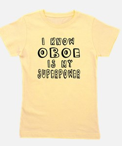 Oboe is my superpower Girl's Tee