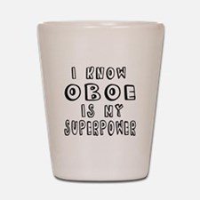 Oboe is my superpower Shot Glass