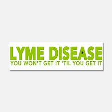 Lyme Disease - You Wont Get It T Car Magnet 10 x 3