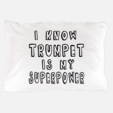 Trumpet is my superpower Pillow Case