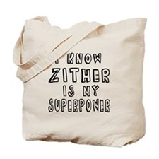 Zither is my superpower Tote Bag