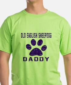 Old English Sheepdog Daddy Designs T-Shirt