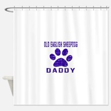Old English Sheepdog Daddy Designs Shower Curtain