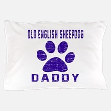 Old English Sheepdog Daddy Designs Pillow Case