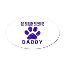 Old English Sheepdog Daddy Designs Oval Car Magnet