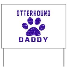 Otterhound Daddy Designs Yard Sign