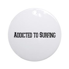 Addicted to Surfing Ornament (Round)