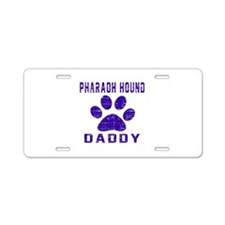 Pharaoh Hound Daddy Designs Aluminum License Plate