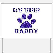 Skye Terrier Daddy Designs Yard Sign
