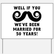 50th Wedding Anniversary Mustache Yard Sign
