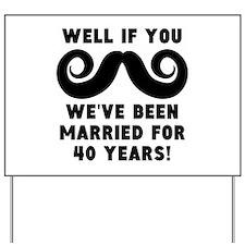 40th Wedding Anniversary Mustache Yard Sign