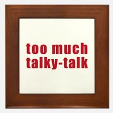 Too Much Talky Talk Framed Tile