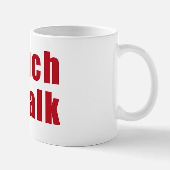 Too Much Talky Talk Mug