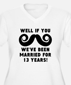 13th Wedding Anniversary Mustache Plus Size T-Shir