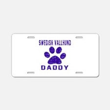 Swedish Vallhund Daddy Desi Aluminum License Plate