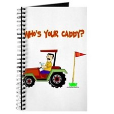 Who's Your Caddy?! Journal