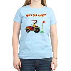 Who's Your Caddy?! T-Shirt