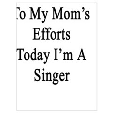 Thanks To My Mom's Efforts Today I'm A Singer Poster