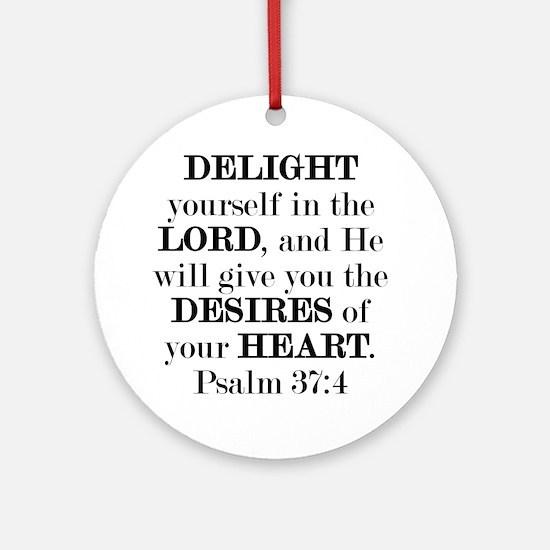 Psalm 37:4 Round Ornament