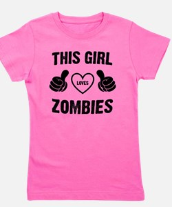 THIS GIRL LOVES ZOMBIES Girl's Tee