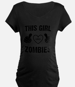 THIS GIRL LOVES ZOMBIES Maternity T-Shirt