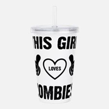 THIS GIRL LOVES ZOMBIE Acrylic Double-wall Tumbler