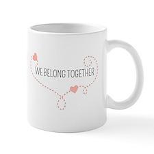 We Belong Together Mugs