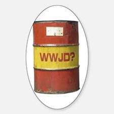 WWJD? Oil Barrel Oval Decal